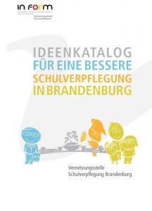 """Titelblatt der Broschüre """"Ideenkatalog für eine bessere Schulverpflegung in Brandenburg"""". Gestaltet mit einer bunten Typo und vier Kindericons."""